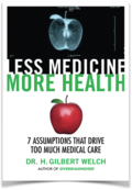 Welch.H.Gilbert.Less.Medicine.More.Health.cover